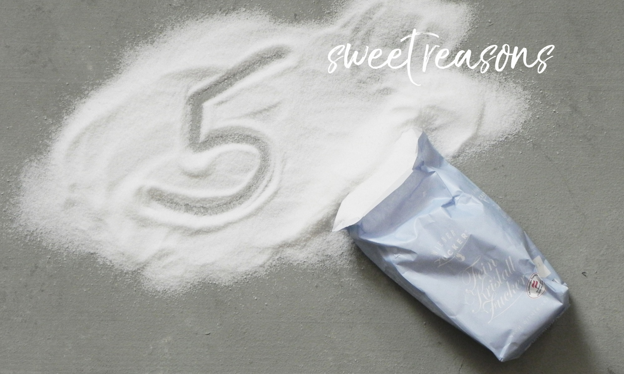5 Sweet Reasons